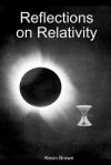 Reflections on Relativity - Kevin Brown