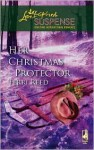 Her Christmas Protector (Steeple Hill Love Inspired Suspense #79) - Terri Reed