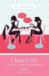 Close Call: A Doris & Jemma Vadgeventure (#1) - Dionne Lister/Eloise March