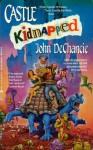 Castle Kidnapped - John DeChancie