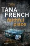 Faithful Place - Tana French