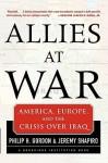 Allies at War - Philip H. Gordon, Jeremy Shapiro