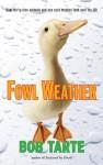 Fowl Weather - Bob Tarte