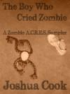 The Boy Who Cried Zombie (Zombie A.C.R.E.S.) - Joshua Cook, Julianne Snow