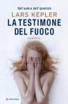 La testimone del fuoco (Longanesi Thriller) (Italian Edition) - Lars Kepler, Giorgetti Cima, Carmen