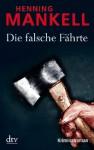 Die falsche Fährte (Wallander #5) - Henning Mankell, Wolfgang Butt