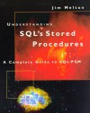 Understanding Sql's Stored Procedures: A Complete Guide To Sql/Psm - Jim Melton