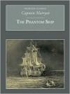 The Phantom Ship - Frederick Marryat