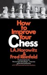 How to Improve Your Chess (Primary) - Israel A. Horowitz
