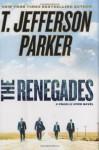 The Renegades - T. Jefferson Parker