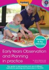 Early Years Observation and Planning in Practice: Your Guide to Best Practice and Use of Different Methods for Planning and Observation in the Eyfs - Jenny Barber
