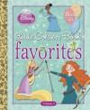 Disney Princess Little Golden Book Favorites: Volume 3 (Disney Princess) - Tennant Redbank, Ben Smiley, Victoria Saxon, Lori Tyminski, Victoria Ying
