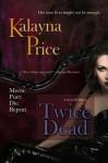 Twice Dead - Kalayna Price