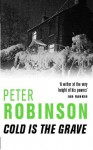 Cold is the Grave (The Inspector Banks series) - Peter Robinson