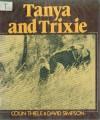 Tanya And Trixie - Colin Thiele, David Simpson