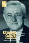 Raymond Carver: The Hero's Journey - Mark Richard, John Mahoney, Kelly Nespor