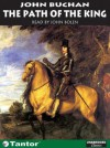 The Path of the King - John Buchan, John Bolen