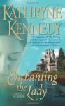 Enchanting the Lady - Kathryne Kennedy