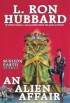 An Alien Affair: Mission Earth Volume 4 - L. Ron Hubbard
