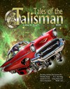 Tales of the Talisman Volume 9, Issue 2 - David Lee Summers, K.G. McAbee, Beth Cato, Gary Every, Katherine H. Elwevar, Jim Myers, Richard King Perkins II, Robert E. Porter, Alessio Zanelli, Glynn Barrass, Louise Webster, Lyn Lifshin, Christopher T. Garry, David S. Pointer, Andrew Melvin, Greg Schwartz, Michael R