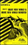 Brave New World and Brave New World Revisited (Cliff Notes) - Warren Paul, CliffsNotes, Aldous Huxley