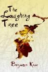 The Laughing Tree - Benjamin Knox