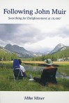 Following John Muir: Searching for Enlightenment at 10,000' - Mike Miner