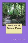 Meet Me at Oakham Mount - Melanie Schertz, Pat Weston