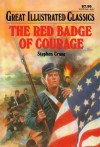 The Red Badge of Courage (Great Illustrated Classics) - Stephen Crane