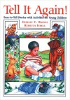 Tell It Again!: Easy-to-Tell Stories with Activities for Young Children - Shirley C. Raines, Rebecca Isbell, Christy Isbell