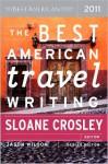 The Best American Travel Writing 2011 - Sloane Crosley, Jason Wilson