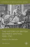 The History of British Women's Writing, 1690 - 1750: Volume Four: 4 - Ros Ballaster