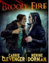 Blood and Fire - Carrie Clevenger, Nerine Dorman