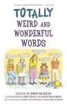 Totally Weird and Wonderful Words - Erin McKean, Roz Chast, Danny Shanahan
