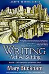 Writing Active Setting: Characterization and Sensory Detail - Mary Buckham
