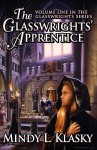 The Glasswrights' Apprentice (Volume One in the Glasswrights Series) - Mindy Klasky