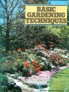 Basic Gardening Techniques: A Simple Guide to the Basics of Practical Gardening - Judy Moore, Pamela Harrison