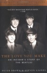 The Love You Make: An Insider's Story of the Beatles - Peter Brown, Steven Gaines, Anthony DeCurtis