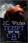 Tempt Not the Cat - J.C. Wilder
