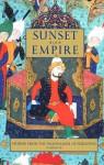 Sunset of Empire: Stories from the Shahnameh of Ferdowsi, Volume 3 - Abolqasem Ferdowsi, Dick Davis