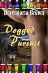 Dogged Pursuit - Berengaria Brown