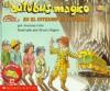 El Autobus Magico en el Interior de la Tierra - Joanna Cole, Bruce Degen