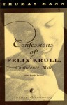 The Confessions of Felix Krull, Confidence Man: The Early Years - Thomas Mann, Denver Lindley