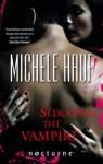 Seducing the Vampire - Michele Hauf