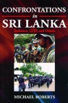 Confrontations in Sri Lanka: Sinhalese, LTTE and others - Michael Roberts