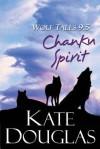 Wolf Tales 9.5: Chanku Spirit - Kate Douglas