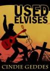 Used Elvises - Cindie Geddes