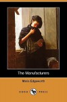 The Manufacturers (Dodo Press) - Maria Edgeworth