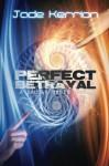 Perfect Betrayal - Jade Kerrion
