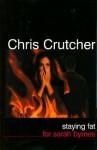 Staying Fat for Sarah Byrnes - Chris Crutcher, Johnny Heller